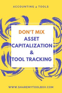 Asset Capitalization & Tool Tracking 2
