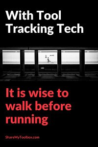 With Tool Tracking Technology, Walk Before You Run