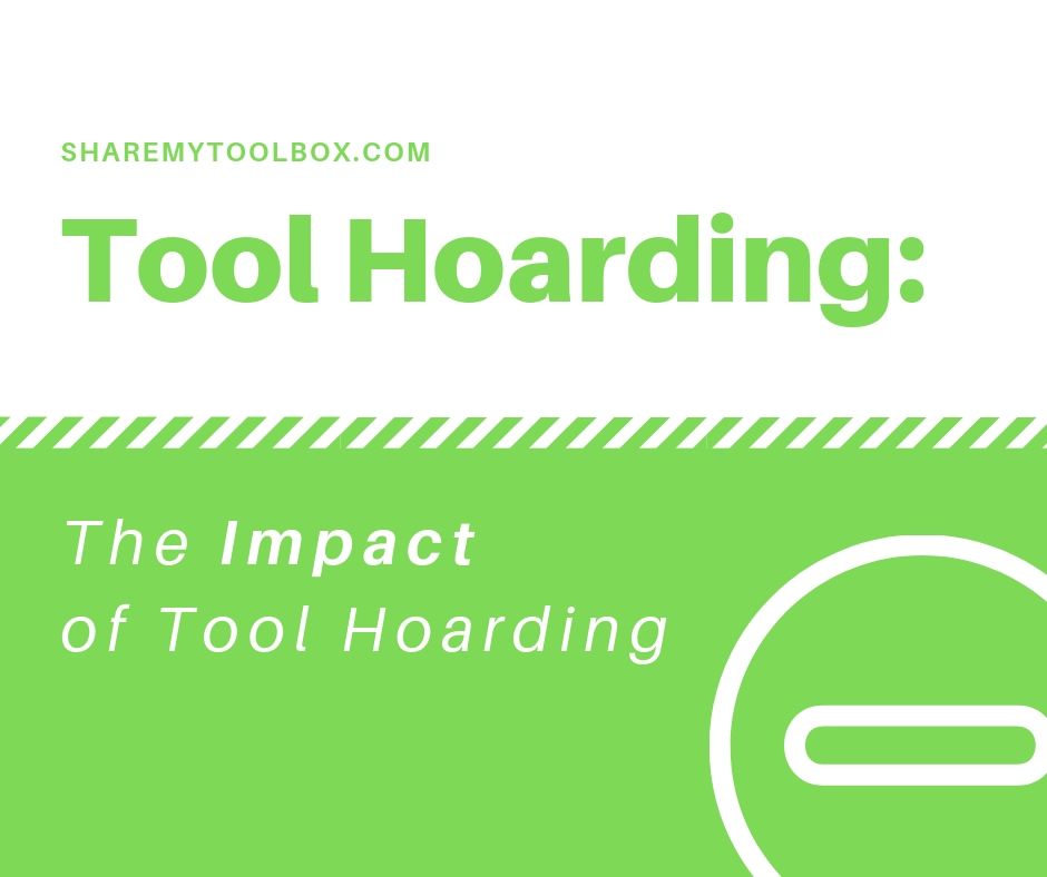 The Impact of Tool Hoarding